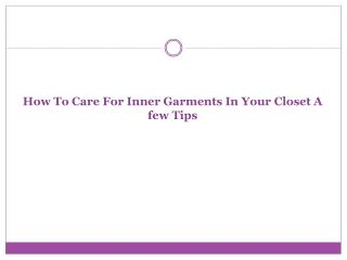 How To Care For Inner Garments In Your Closet A few Tips