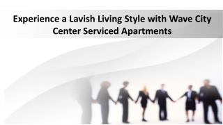 Invest in the Luxury Service Apartments Introduced by Wave City Center