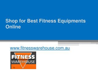 Shop for Best Fitness Equipments Online - www.fitnesswarehouse.com.au