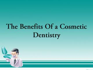 The Benefits Of A Cosmetic Dentistry