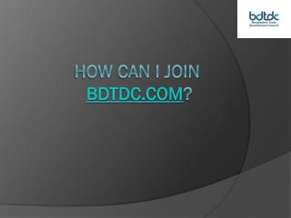 How can I join Bdtdc.com?