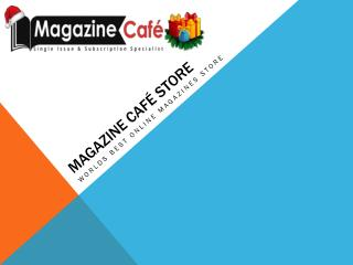 Online Magazine Subscriptions - Magazine Café Store