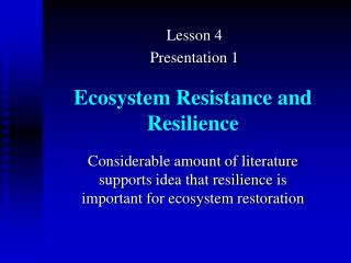 Ecosystem Resistance and Resilience