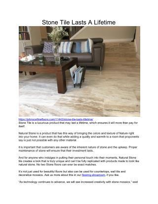 Stone Tile Flooring Can Last A Lifetime