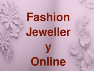 Benefits of Buying Fashion Jewelry Online