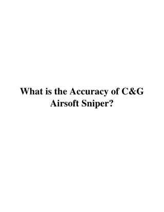 What is the accurateness of C&G Airsoft Sniper?