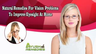 Natural Remedies For Vision Problems To Improve Eyesight At Home