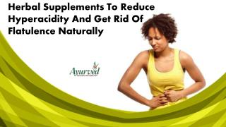 Herbal Supplements To Reduce Hyperacidity And Get Rid Of Flatulence Naturally