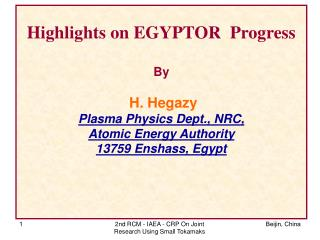 Highlights on EGYPTOR  Progress By  H. Hegazy Plasma Physics Dept., NRC,  Atomic Energy Authority 13759 Enshass, Egypt