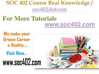SOC 402 Course Real Tradition,Real Success / soc402dotcom