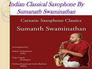 Special Saxophone Jugalbandi Music By Sumanth Swaminathan