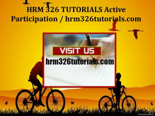 HRM 326 TUTORIALS Active Participation /hrm326tutorials.com