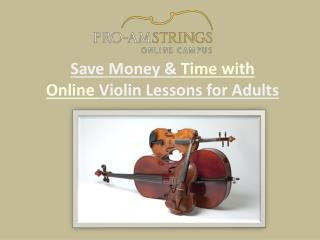Save Money & Time With Online Violin Lessons For Adults