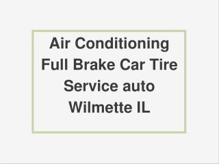 Air Conditioning Full Brake Car Tire Service auto Wilmette IL
