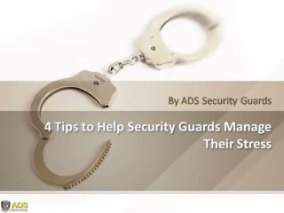 4 Tips to Help Security Guards Manage Their Stress