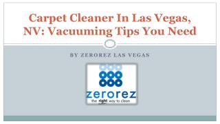 Carpet Cleaner In Las Vegas, NV: Vacuuming Tips You Need