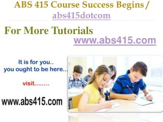 ABS 415 Course Success Begins / abs415dotcom