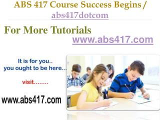 ABS 417 Course Success Begins / abs417dotcom