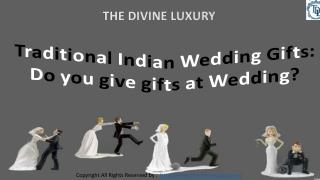 Traditional Indian Wedding Gifts: Do you give gifts at Wedding?