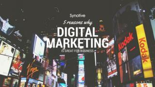 5 Reasons Why Digital Marketing Is Great For Business