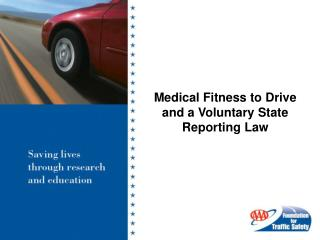 Medical Fitness to Drive and a Voluntary State Reporting Law