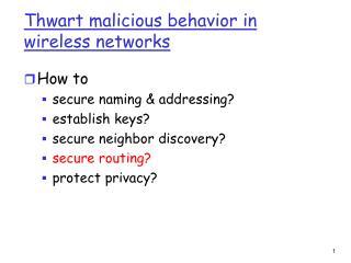 Thwart malicious behavior in wireless networks