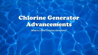What is a Chlorine Generator