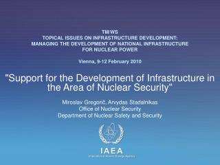 TM/WS  TOPICAL ISSUES ON INFRASTRUCTURE DEVELOPMENT: MANAGING THE DEVELOPMENT OF NATIONAL INFRASTRUCTURE  FOR NUCLEAR PO