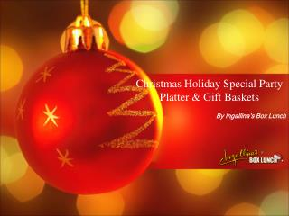 Christmas Holiday Special Party Platter & Gift Baskets
