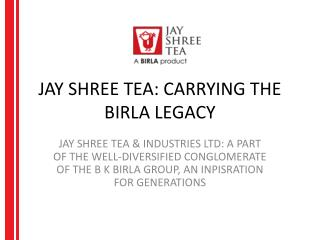 Jay Shree Tea: Carrying The Birla Legacy