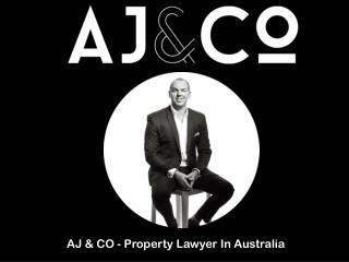 AJ & CO - Property Lawyer In Australia