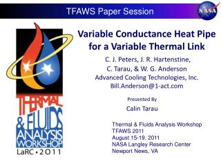 Variable Conductance Heat Pipe for a Variable Thermal Link  C. J. Peters, J. R. Hartenstine, C. Tarau,  W. G. Anderson