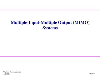 Multiple-Input-Multiple Output (MIMO) Systems
