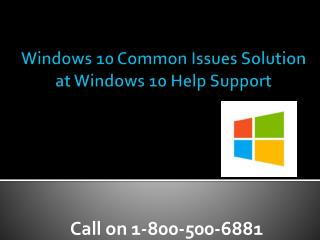 Windows 10 Support  Number 1-800-500-6881