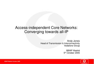 Access-independent Core Networks: Converging towards all-IP
