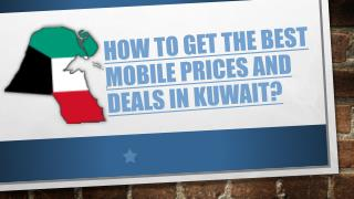 How to Get the Best Mobile Prices and Deals in Kuwait