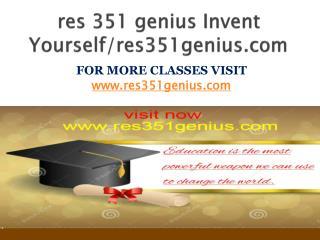res 351 genius Invent Yourself/res351genius.com