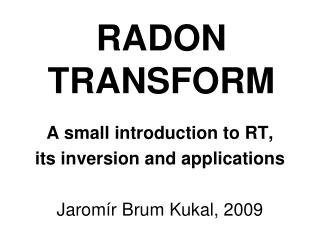 RADON TRANSFORM