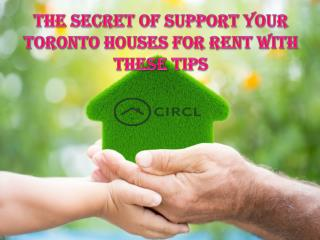 The Secret of Support Your Toronto Houses for rent With These Tips