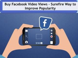 Buy Facebook Video Views – Display Your Presence With More Viewers