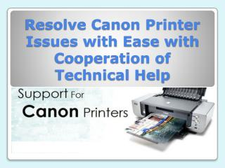 Resolve Canon Printer Issues with Ease with Cooperation of Technical Help