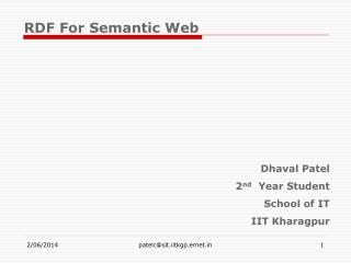 Dhaval Patel 2 nd Year Student School of IT IIT Kharagpur