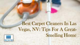 Best Carpet Cleaners In Las Vegas, NV: Tips For A Great-Smelling Home