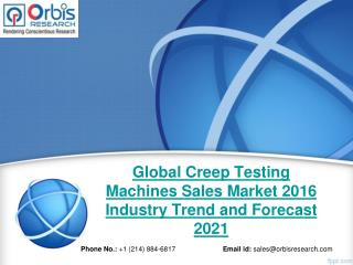 Global Creep Testing Machines Sales Industry Size, Share, Gross Margin & Forecast to 2021
