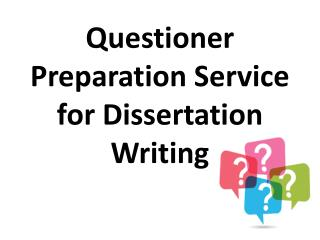 Questioner Preparation Service for Dissertation Writing
