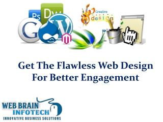 Get The Flawless Web Design For Better Engagement