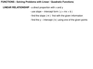 FUNCTIONS : Solving Problems with Linear / Quadratic Functions    LINEAR RELATIONSHIP  - a direct proportion with x and