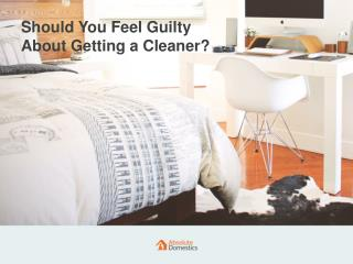 Be at Peace About Hiring a Cleaner | Absolute Domestics