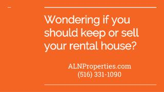 Wondering if you should keep or sell your rental house? - https://alnproperties.com/