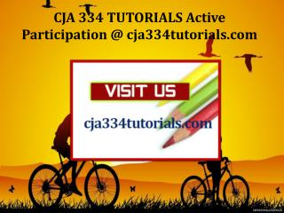 CJA 334 TUTORIALS Active Participation / cja334tutorials.com